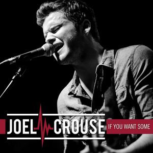 "Joel Crouse Debuts New Video For ""If You Want Some"" Today"