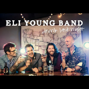 Single Review: Eli Young Band - Drunk Last Night