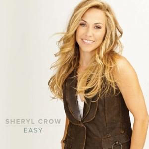 "Single Review: Sheryl Crow - ""Easy"""