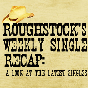 The Weekly Single Recap - April 19, 2013: Lee Brice, Chase Rice, Randy Rogers Band, Chuck Wicks & More