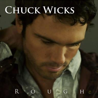 """Chuck Wicks To Release """"Rough"""" EP on April 2"""