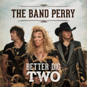 "Single Review: The Band Perry - ""Better Dig Two"""
