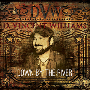 """Single Review - D. Vincent Williams - """"Down By The River"""""""