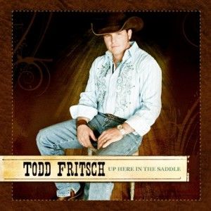 Album Review: Todd Fritsch - Up Here In The Saddle