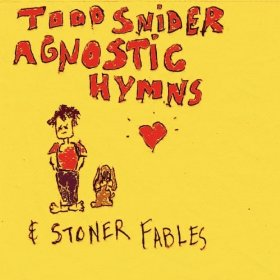Album Review: Todd Snider - Agnostic Hymns and Stoner Fables