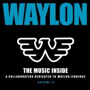 Waylon Jennings - The Music Inside, Volume II; Tracklist