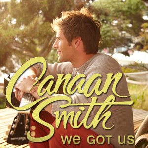 Single Review: Canaan Smith - We Got Us