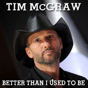 BETTER THAN I USED TO BE Guitar Chords - Tim Mcgraw