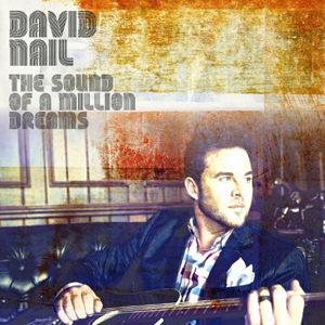 Album Review: David Nail -The Sound of a Million Dreams