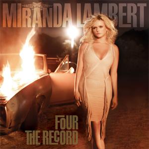 Album Review: Miranda Lambert   Four The Record