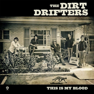 The Dirt Drifters - This Is My Blood