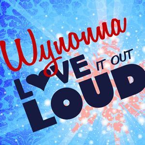 "Wynonna - ""Love It Out Loud"""