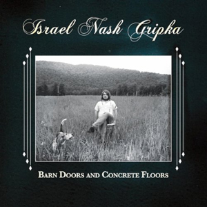 Israel Nash Gripka - Barn Doors and Concrete Floors
