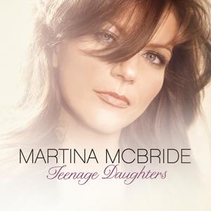 "Martina McBride - ""Teenage Daughters"""