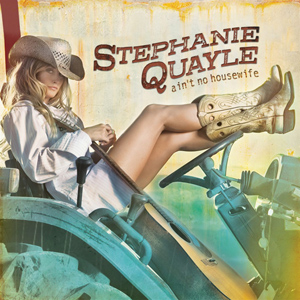 Stephanie Quayle - Ain't No Housewife
