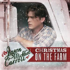 Jason Michael Carroll - Christmas On The Farm EP