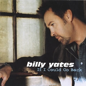Billy Yates - If I Could Go Back