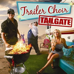 Trailer Choir - Tailgate