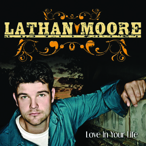 Lathan Moore - Love In Your Life