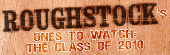 Ones To Watch: The Class of 2010