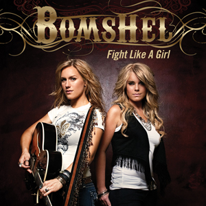 Fight Like A Girl - Bomshel