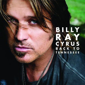 BillyRay Cyrus - Back To Tennessee