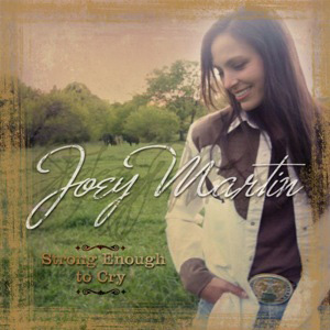 Joey Martin Strong Enough To Cry Roughstock