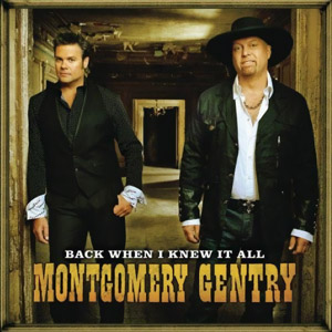 Montgomery Gentry - Back When I Knew It All