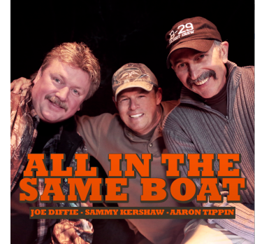 Sammy Kershaw, Joe Diffie & Aaron Tippin - All In The Same Boat