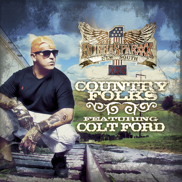 Bubba Sparxxx (Feat. Colt Ford) - Country Folks
