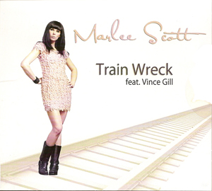 Marlee Scott - Train Wreck (Feat. Vince Gill)