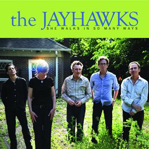 The Jayhawks - She Walks In So Many Ways