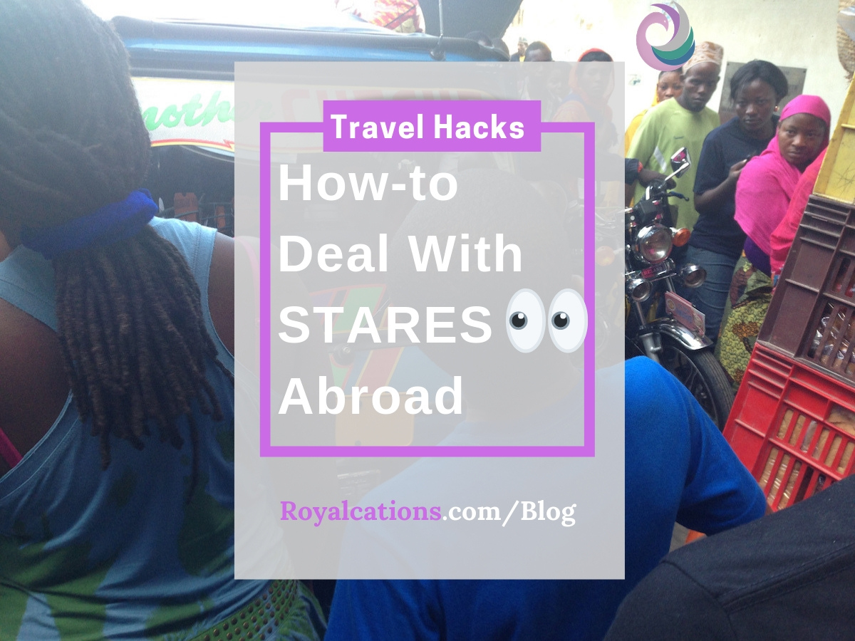 Travel Hacks Dealing with Stares