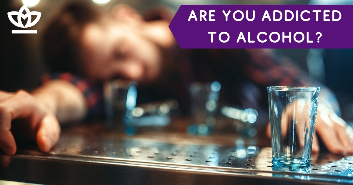 are you addicted to alcohol