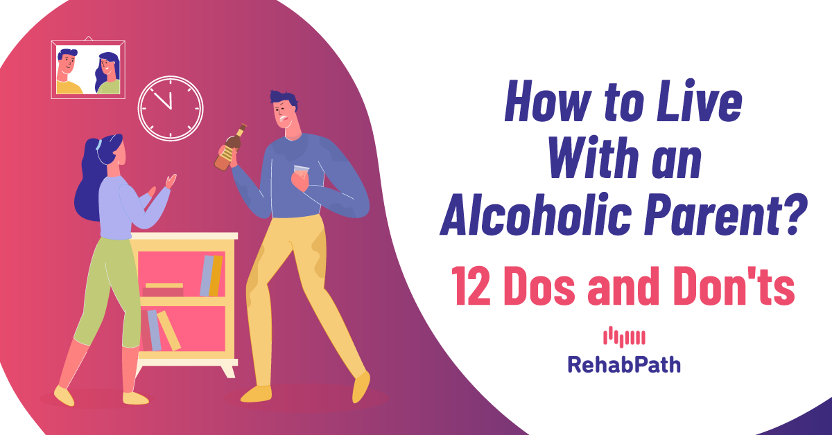 12 dos and don'ts to follow when living with an alcoholic parent