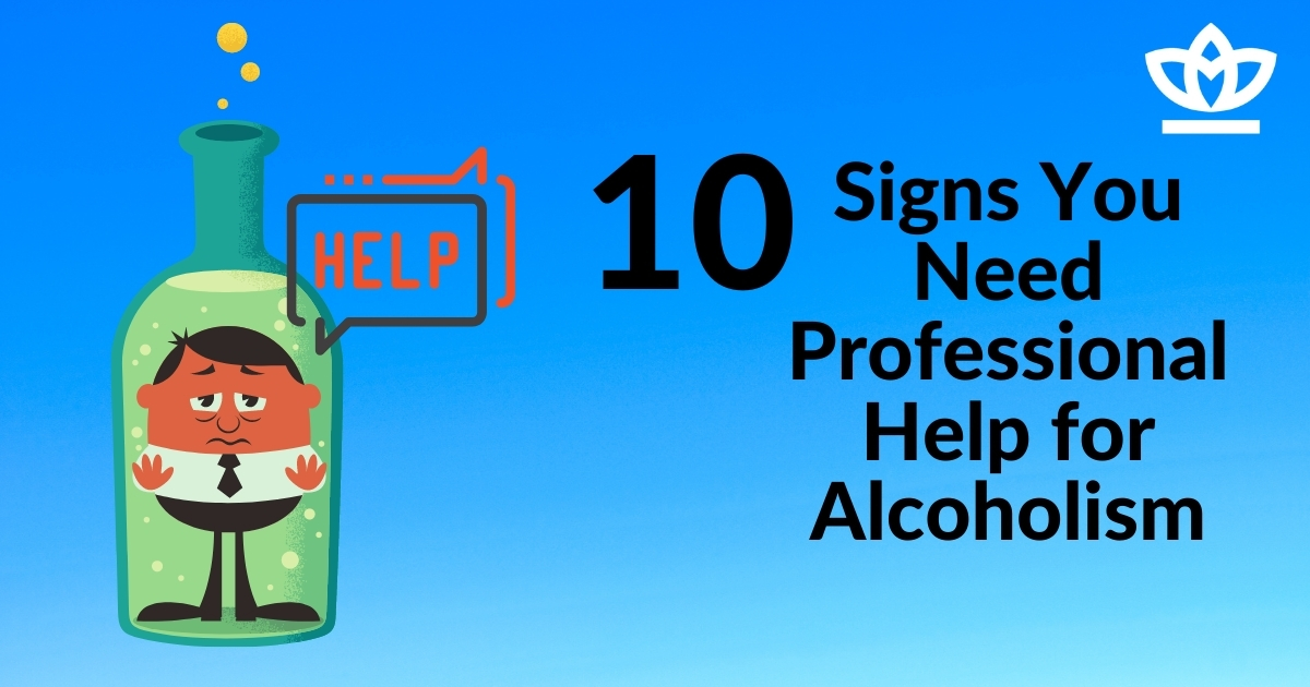 10 Signs To Identify If You Need Professional Help for Alcoholism
