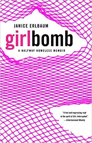 Girlbomb: A Halfway Homeless Memoir by Janice Erlbaum