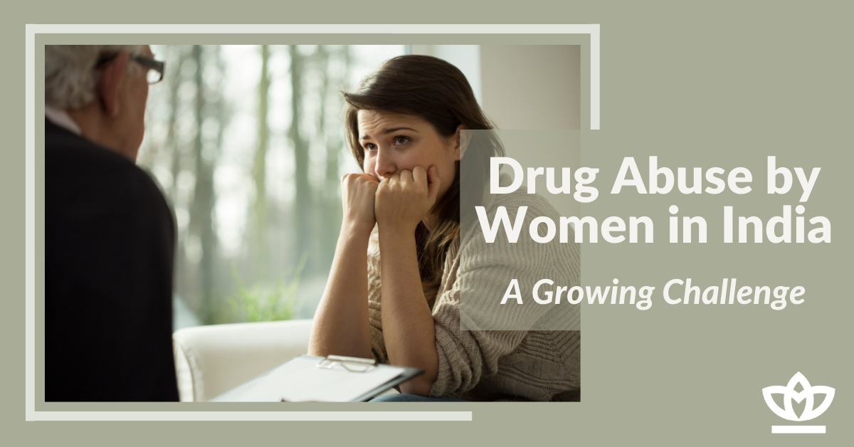 Women and Drug Abuse in India - A Growing Challenge
