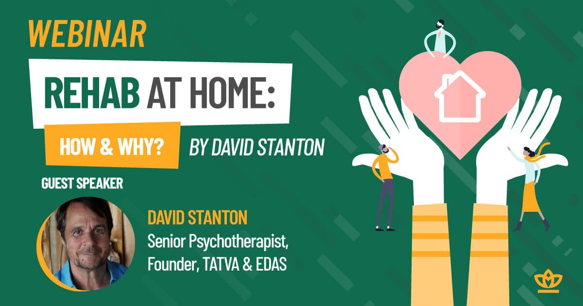 Webinar - Rehab at home: How & Why? - By David Stanton