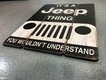 ITS A JEEP THING WOOD SIGN - Jeep (129YD)