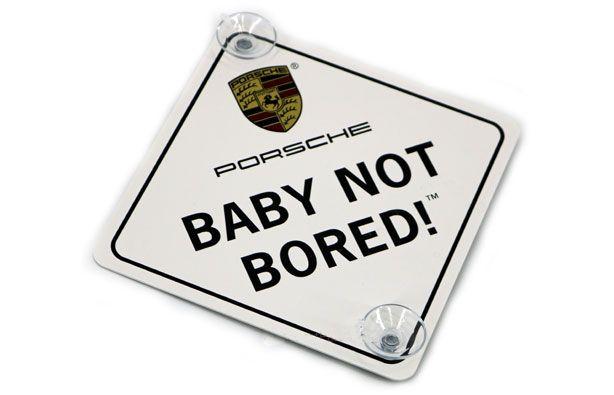 Baby Not Bored Window Sign - Porsche (PNA-444-048-1)
