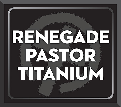 Renegade Pastor Coaching Titanium Level