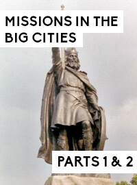 Missions in the Big Cities, Parts 1 & 2