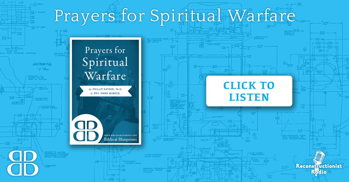 Prayers for Spiritual Warfare | Reconstructionist Radio