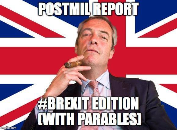 Postmil Report: Brexit Edition