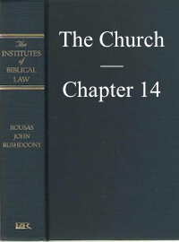 The Church | Chapter 14 | Institutes Of Biblical Law