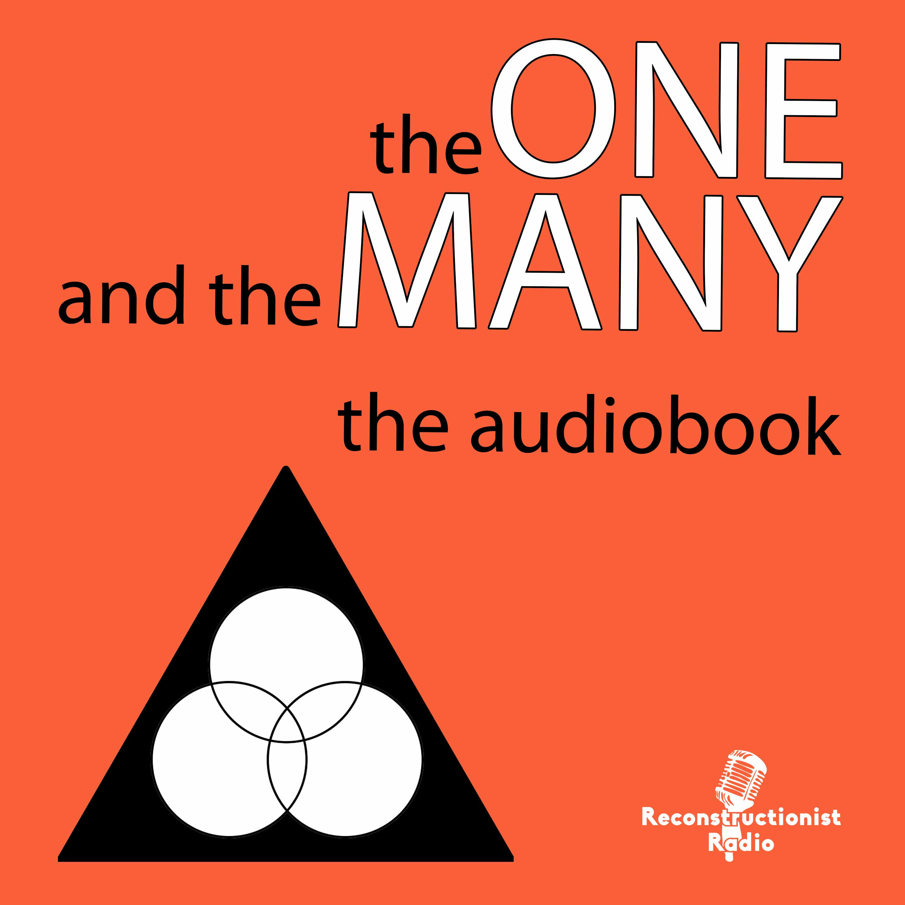 The One and the Many - Reconstructionist Radio Reformed Podcast Network