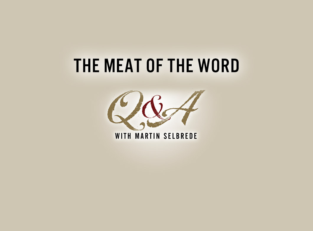 The Meat of the Word Q&A – Episode 38