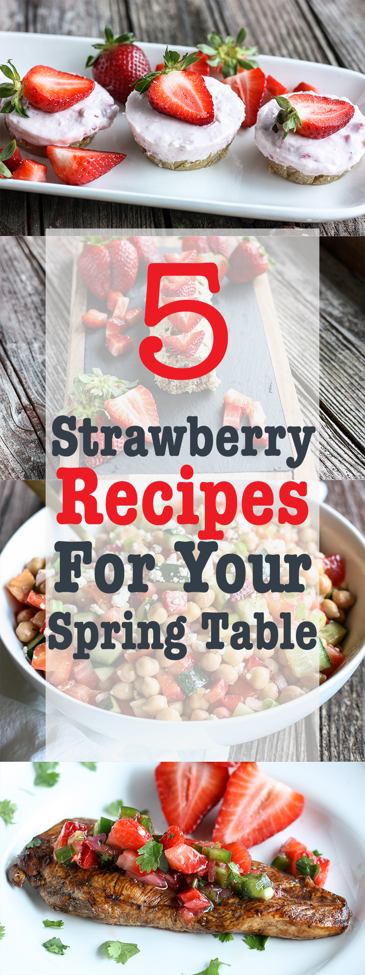 5 Strawberry Recipes for your Spring Table!