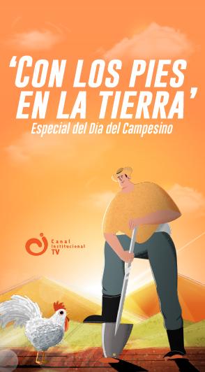 'Con los pies en la tierra': especial del Día del Campesino